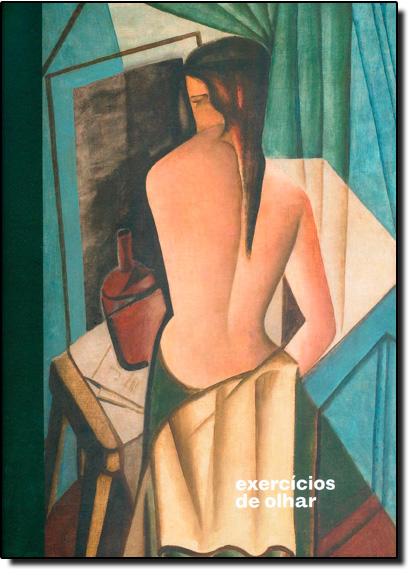 Exercícios do Olhar, livro de Aracy amaral, André Toral, Jean-Claude Bernadet e Jorge Schwartz (textos)