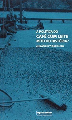 Política do Café com Leite, mito ou história?, A, livro de José Alfredo Vidigal Pontes