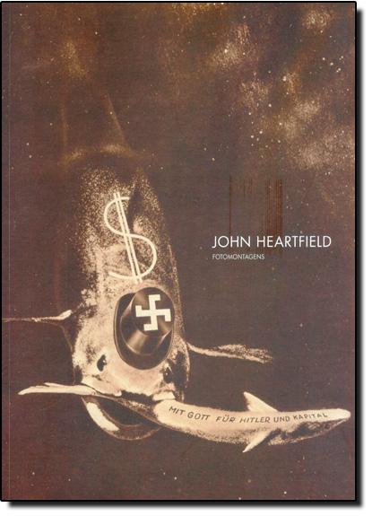John Heartfield:fotomontagens = John Heartfield: photomontagens , livro de Annateresa Fabris, David Evans, Jorge Schwartz e Marcelo Monzani (textos)  Jeffrey Hoft e Paulo Ferraz de Camargo Oliveira (tradução)