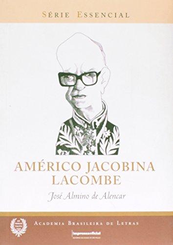 Américo Jacobina Lacombe - Coleção Série Essencial nº 66, livro de José Almino de Alencar