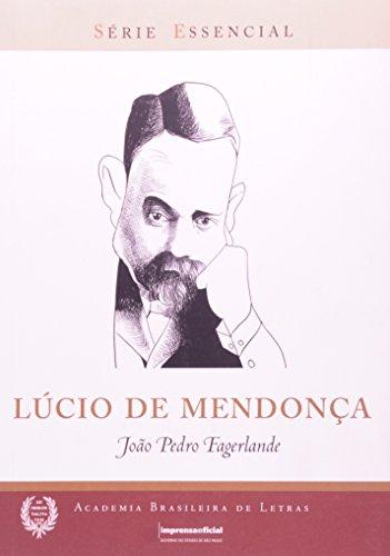 Lúcio de Mendonça - Coleção Série Essencial nº 68, livro de João Pedro Fagerlande