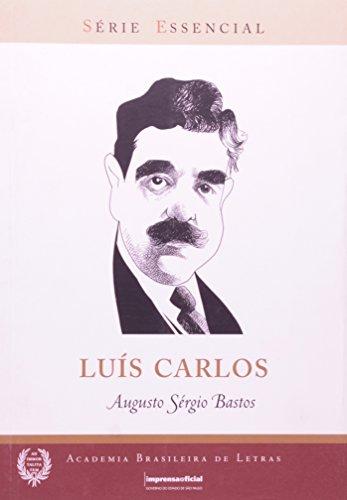 Luís Carlos - Coleção Série Essencial nº 72, livro de Augusto Sérgio Bastos