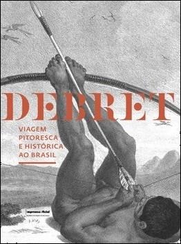 Viagem Pitoresca e Histórica ao Brasil, livro de Jean-Baptiste Debret