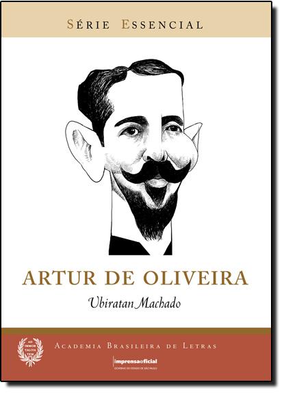 Artur de Oliveira - Coleção Série Essencial nº 73, livro de MACHADO, Ubiratan