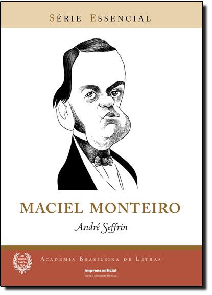 Maciel Monteiro - Coleção Série Essencial nº 74, livro de André Seffrin