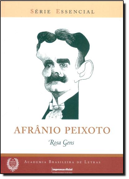 Afrânio Peixoto - Coleção Série Essencial nº 75, livro de Rosa Gens