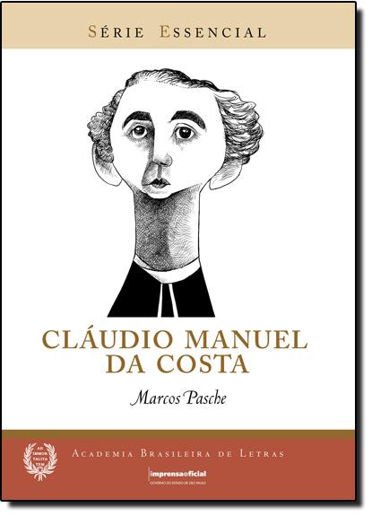 Cláudio Manuel da Costa - Coleção Série Essencial nº 77, livro de Marcos Pasche