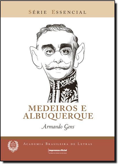 Medeiros e Albuqueque - Coleção Série Essencial nº 78, livro de Armando Gens