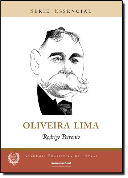 Oliveira Lima - Coeção Série Essencial nº 79, livro de PETRÔNIO,  Rodrigo
