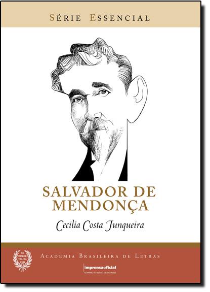Salvador de Mendonça - Coleção Série Essencial nº 80, livro de Cecília Costa Junqueira