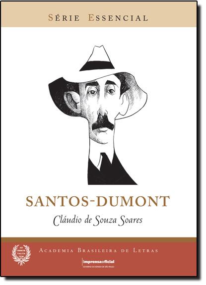 Carlos Alberto Santos Dumont - Coleção Série Essencial nº 81, livro de Cláudio de Souza Soares