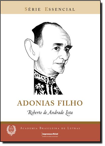 Adonias Filho - Coleção Série Essencial nº 84, livro de Roberto de Andrade Lota