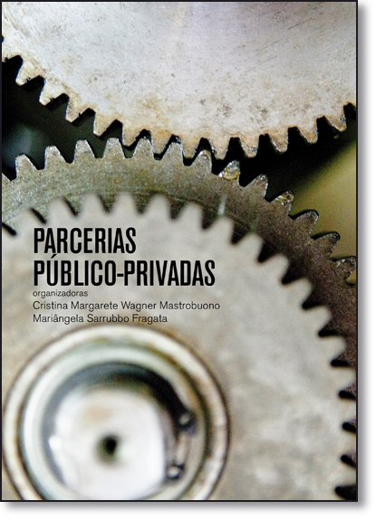 Parcerias Público-Privadas, livro de Cristina Margarete / Wagner Mastrubuono / Mariângela Sarrubbo Fragata (organizadoras)