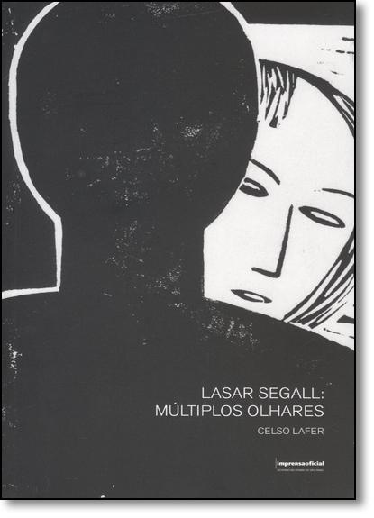 Lasar Segall: Múltiplos Olhares, livro de Celso Lafer