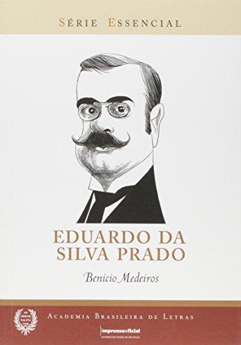 Eduardo da Silva Prado - Coleção série Essencial nº 85, livro de MEDEIROS, Benício