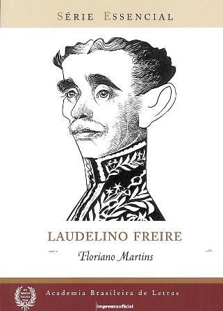 Laudelino Freire - Coleção Série Essencial nº 92, livro de Floriano Martins