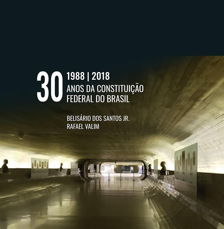 1988 - 2018: 30 Anos da Constituição Federal do Brasil, livro de Belisário dos Santos Jr., Rafael Valim