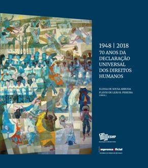 1948/2018 70 Anos da Declaração Universal dos Direitos Humanos, livro de Eloísa De Souza Arruda, Flávio de Leão B. Pereira