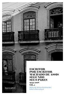 Escritor por escritor: Machado de Assis segundo seus pares (1939-2008) - vol. 2, livro de Hélio de Seixas Guimarães, Ieda Lebensztayn