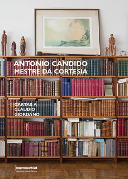 Antonio Candido, mestre da cortesia: cartas a Cláudio Giordano, livro de Cláudio Giordano