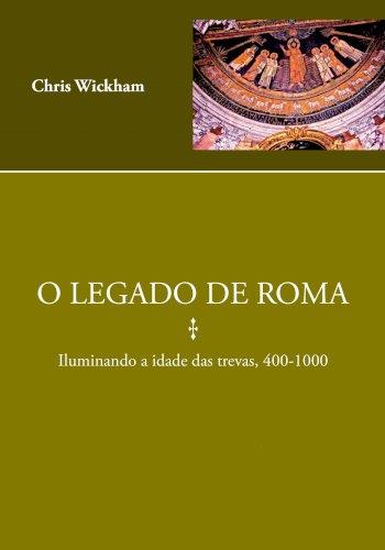 O Legado de Roma: iluminando a idade das trevas, 400-1000, livro de Chris Wickham