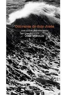 Conversa de dois Josés - José Carlos Sebe Bom Meihy entrevista José Mindli, livro de José Carlos Sebe Bom Meihy