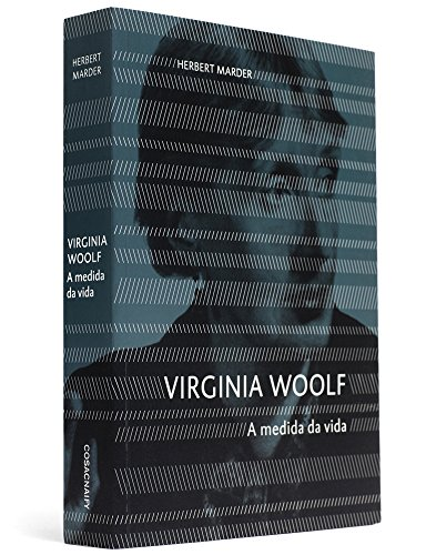 Virginia Woolf - A medida da vida, livro de Herbert Marder