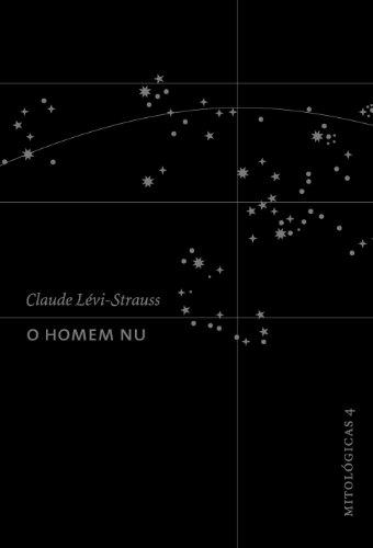 O Homem Nu - Mitológicas 4, livro de Claude Lévi-Strauss