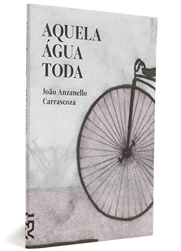 Aquela água toda, livro de João Anzanello Carrascoza