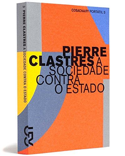 A sociedade contra o estado (Portátil 3), livro de Pierre Clastres
