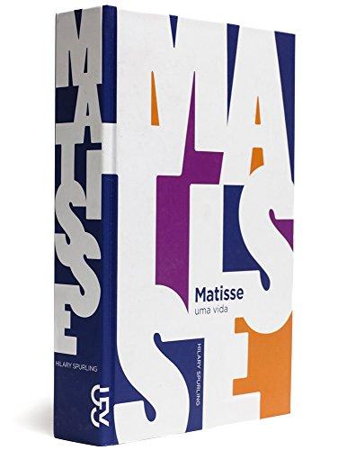 Matisse - uma vida, livro de Hilary Spurling