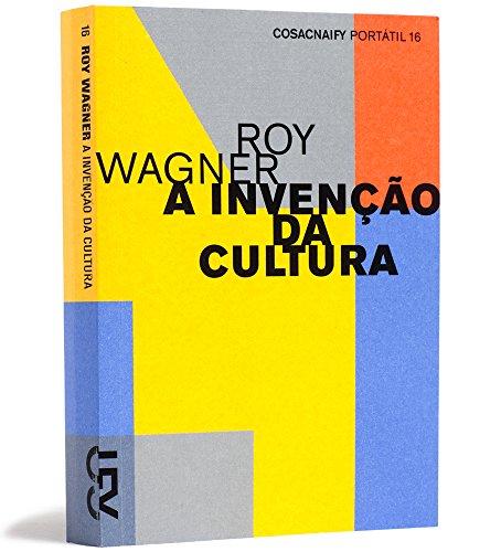 A invenção da cultura (Portátil 16), livro de Roy Wagner