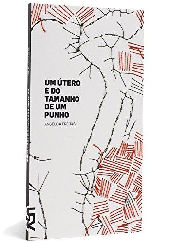Um útero é do tamanho de um punho, livro de Angélica Freitas