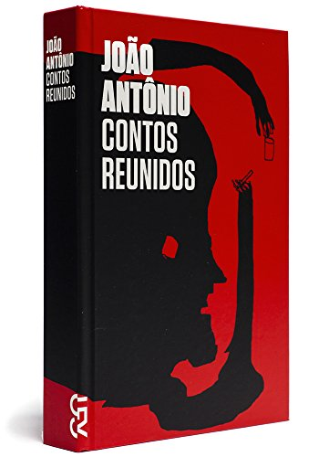 Contos Reunidos - João Antônio, livro de João Antônio