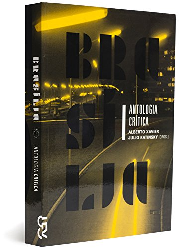 Brasília: Antologia crítica, livro de Alberto Xavier, Julio Roberto Katinsky