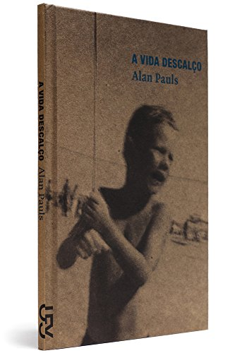 A vida descalço, livro de Alan Pauls