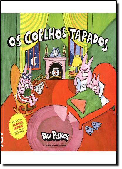 Coelhos Tapados, Os, livro de Dav Pilkey