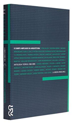 O campo ampliado da arquitetura: Antologia teórica (1993-2009), livro de A. Krista Sykes