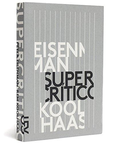 Supercrítico, livro de Jeffrey Kipnis, Peter Eisenman, Rem Koolhaas, Robert Somol, Brett Steele (org.)