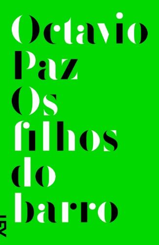 Filhos do barro, livro de Octavio Paz