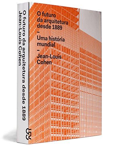 O futuro da arquitetura desde 1889, livro de Jean-Louis Cohen