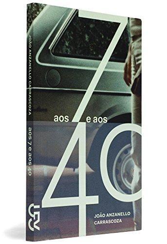 Aos 7 e aos 40, livro de João Anzanello Carrascoza
