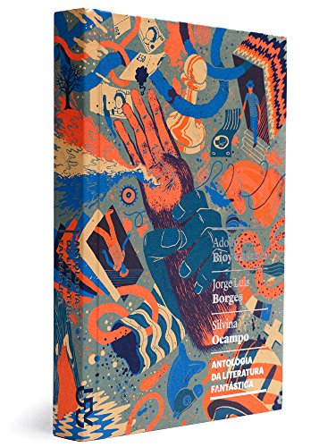 Antologia da literatura fantástica, livro de Adolfo Bioy Casares, Jorge Luis Borges, Silvina Ocampo (Orgs.)