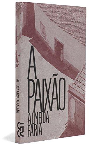 A paixão, livro de Almeida Faria