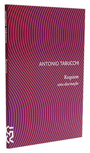 Requiem - Uma alucinação, livro de Antonio Tabucchi