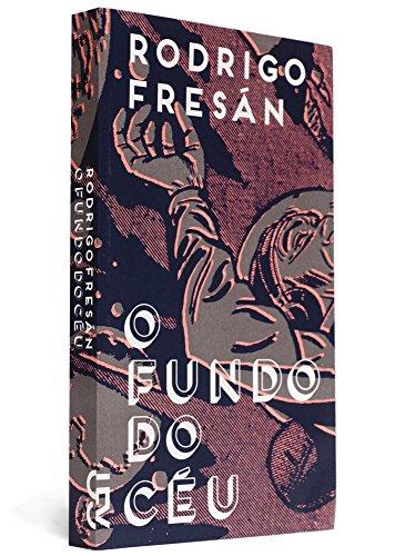 O fundo do céu, livro de Rodrigo Fresán