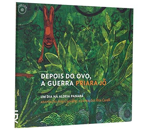 Depois do ovo, a guerra - Um dia na aldeia Panará, livro de Ana Carvalho, Rita Carelli