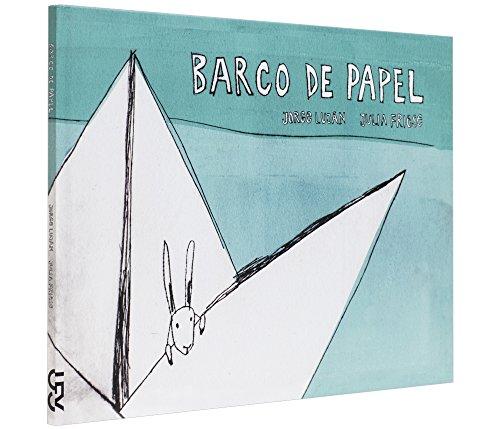 Barco de papel, livro de Jorge Luján, Julia Friese