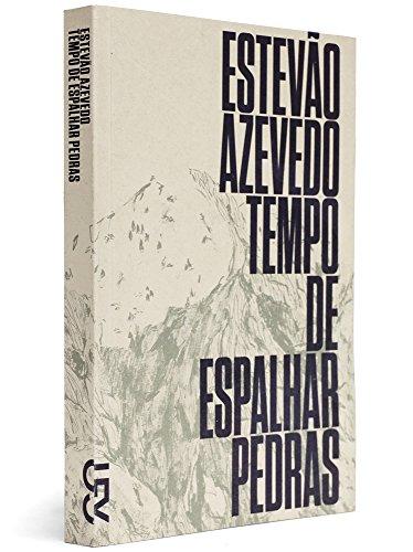 Tempo de espalhar pedras, livro de Estevão Azevedo
