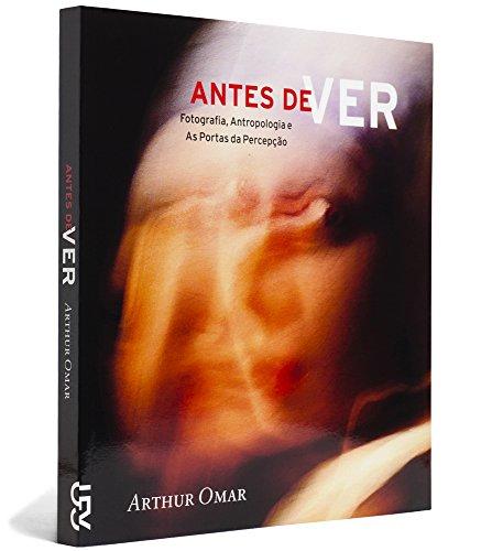 Antes de ver, livro de Arthur Omar